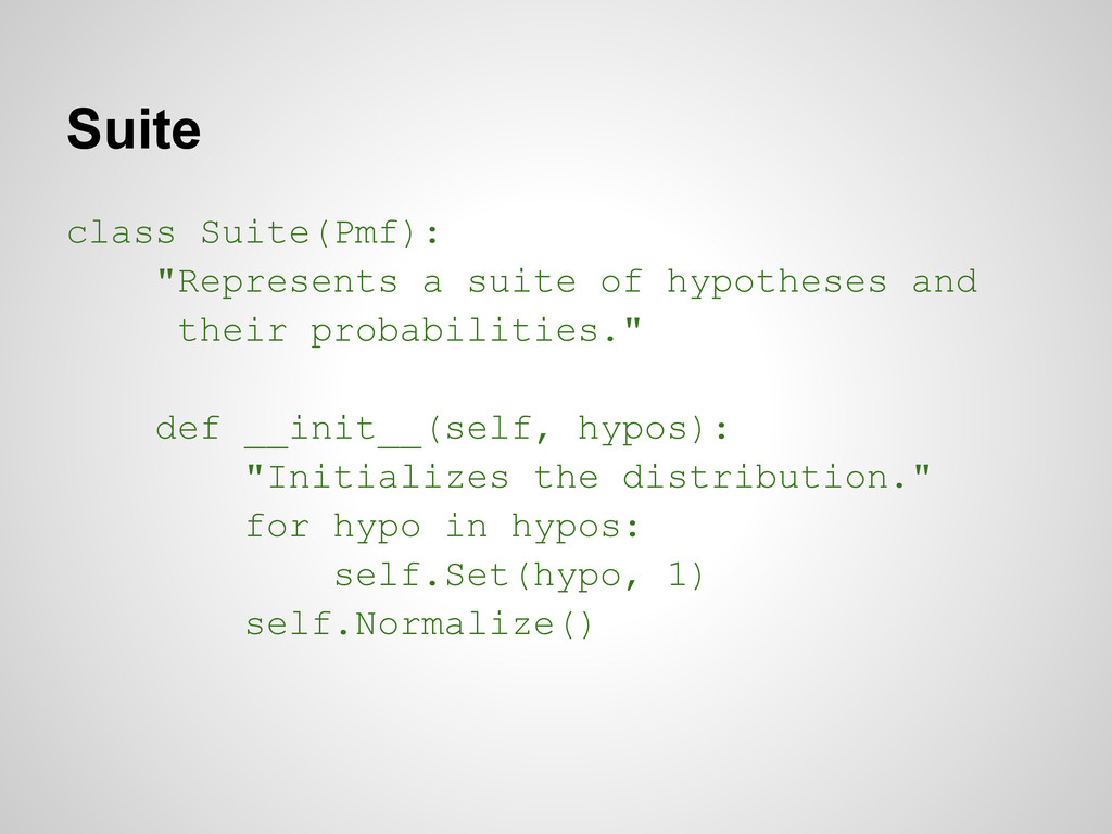 "Suite class Suite(Pmf): ""Represents a suite of ..."