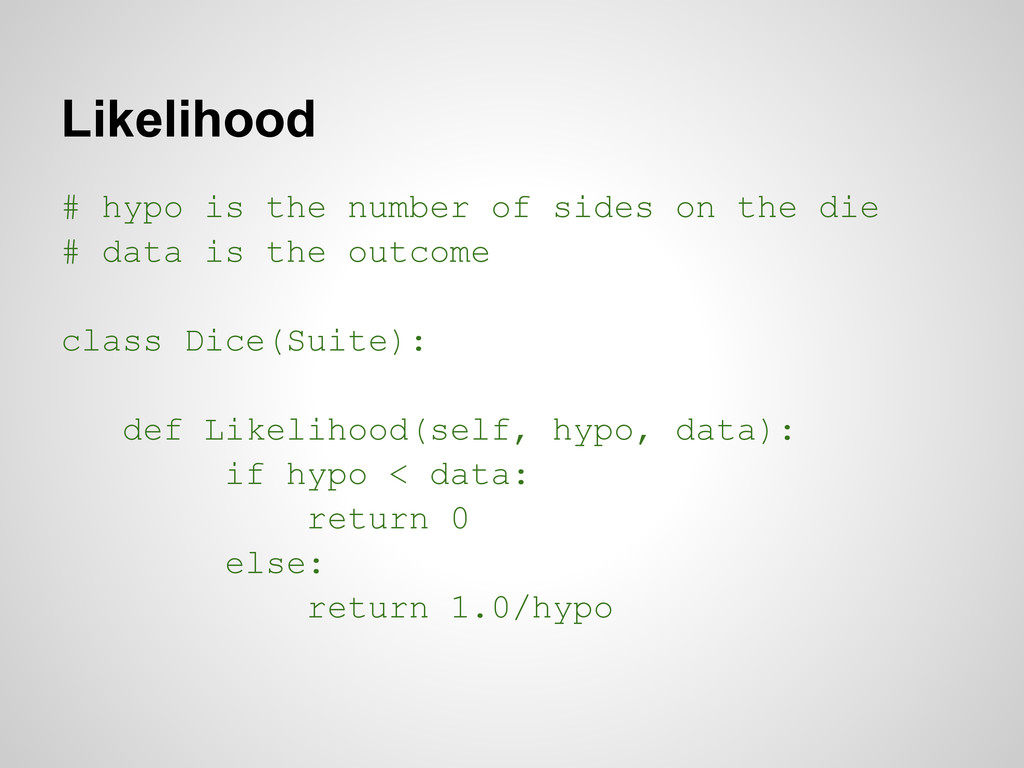 Likelihood # hypo is the number of sides on the...