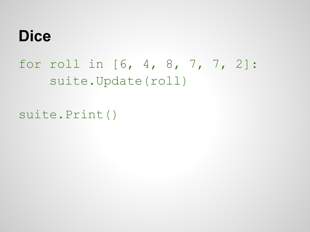 Dice for roll in [6, 4, 8, 7, 7, 2]: suite.Upda...