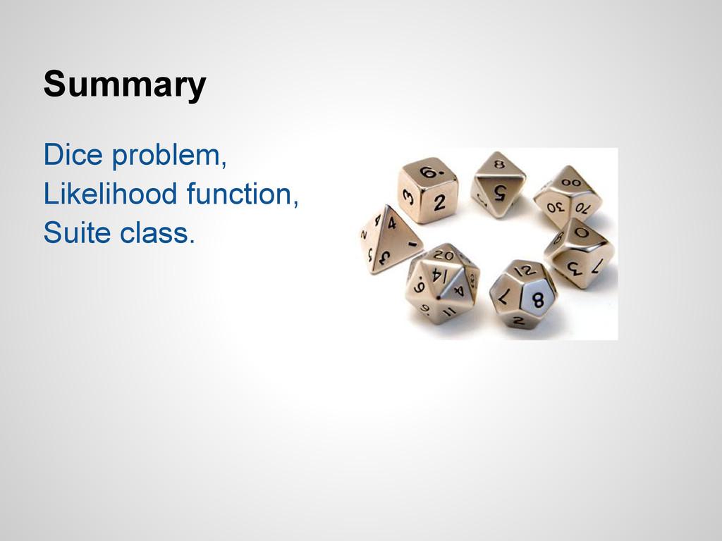 Summary Dice problem, Likelihood function, Suit...