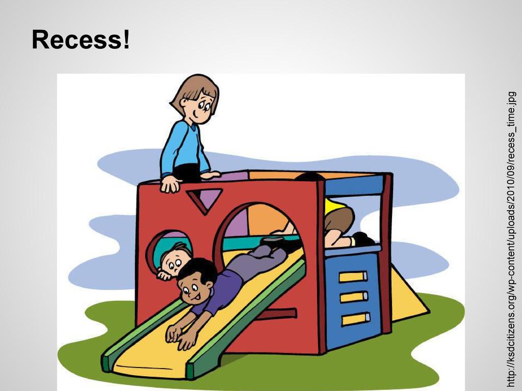 Recess! http://ksdcitizens.org/wp-content/uploa...