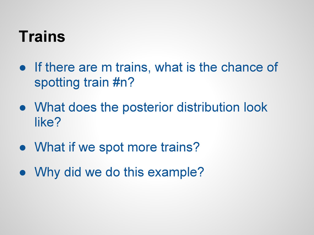 Trains ● If there are m trains, what is the cha...