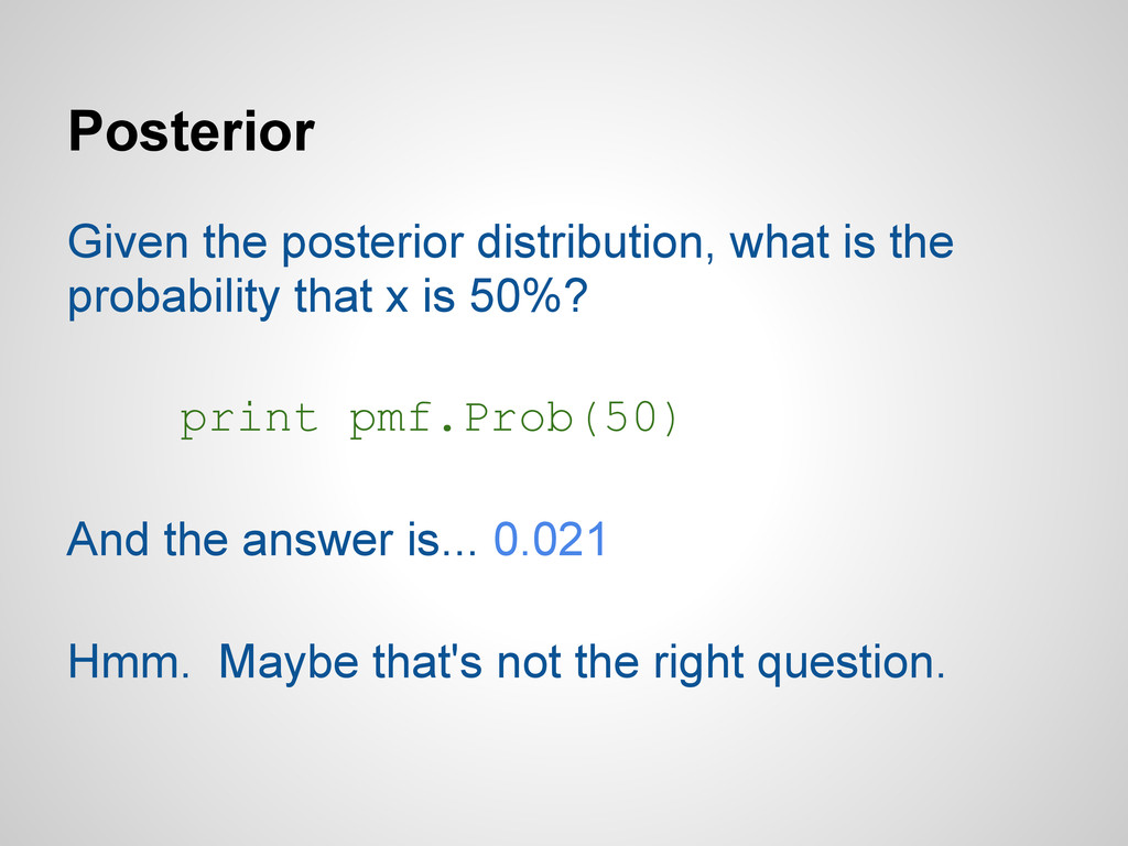 Posterior Given the posterior distribution, wha...