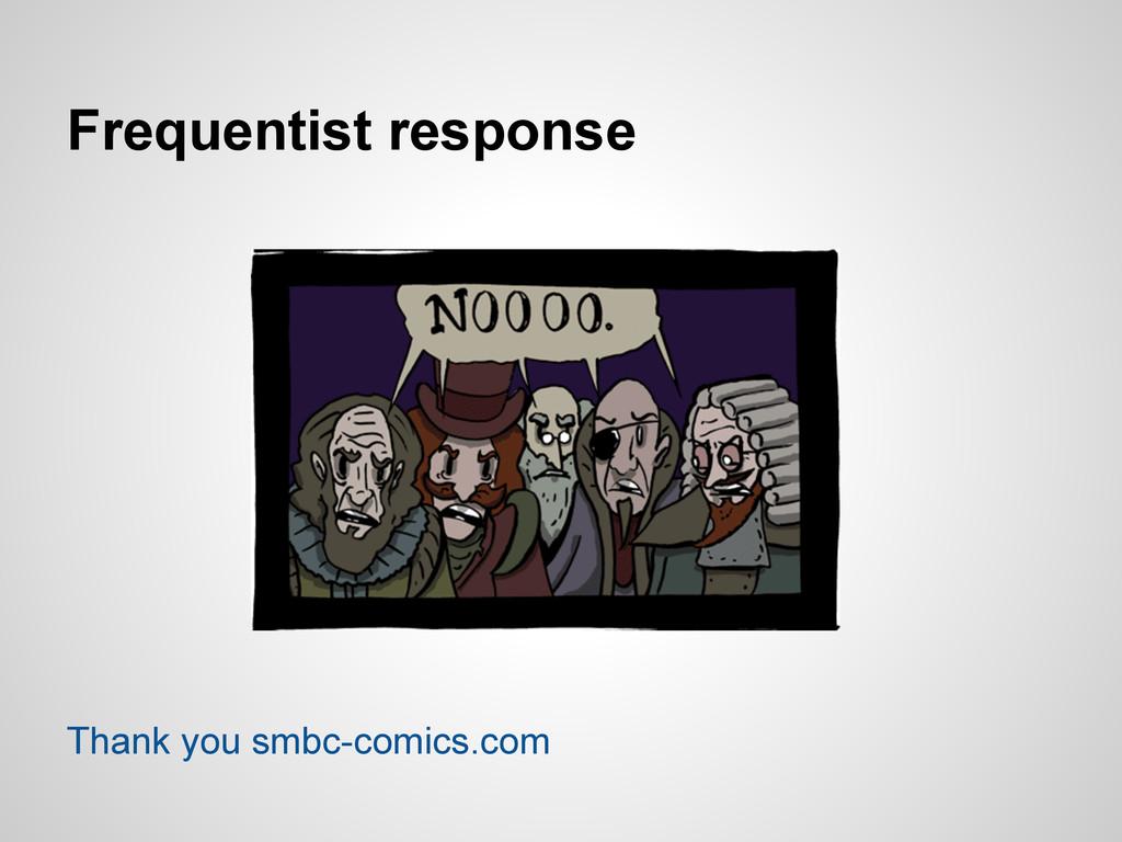 Frequentist response Thank you smbc-comics.com