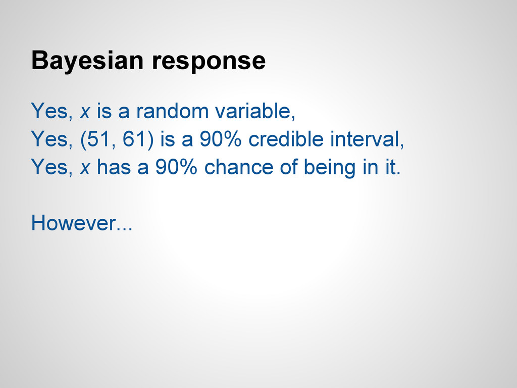 Bayesian response Yes, x is a random variable, ...