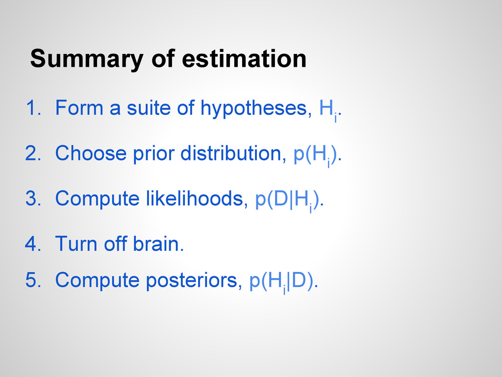 Summary of estimation 1. Form a suite of hypoth...