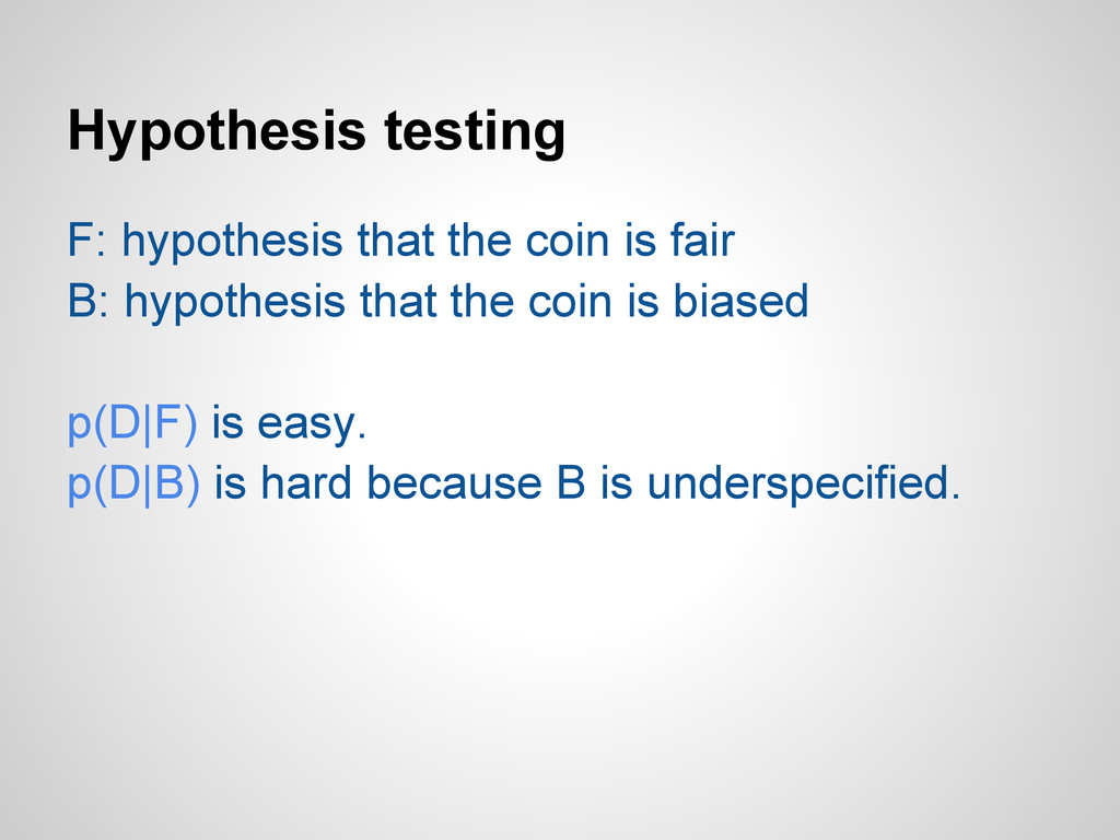 Hypothesis testing F: hypothesis that the coin ...