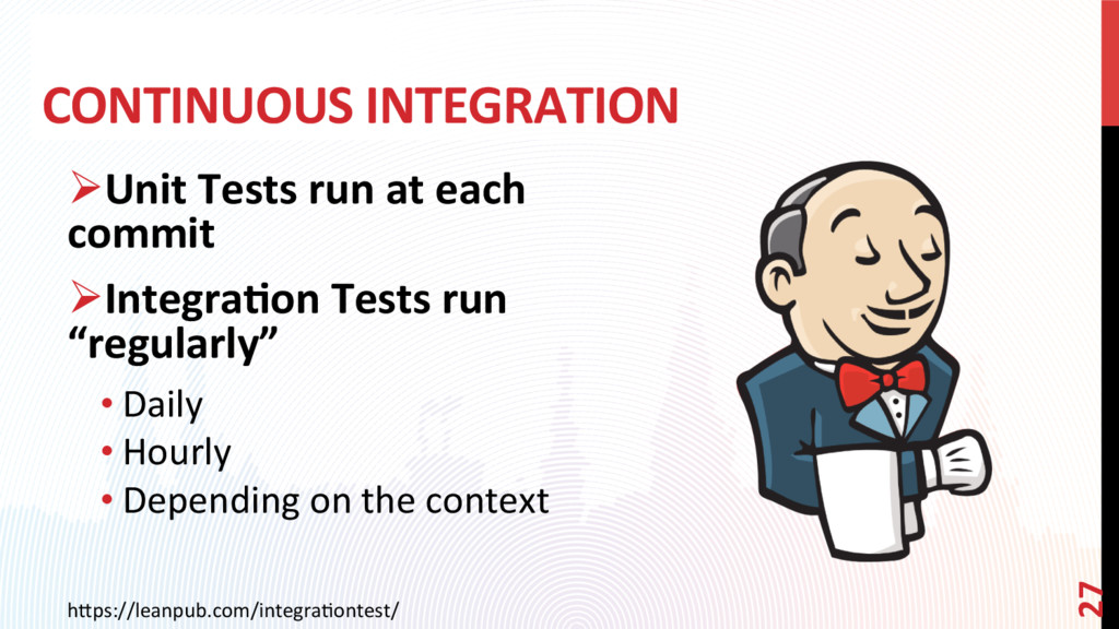 CONTINUOUS INTEGRATION ØUnit Tests run at each...
