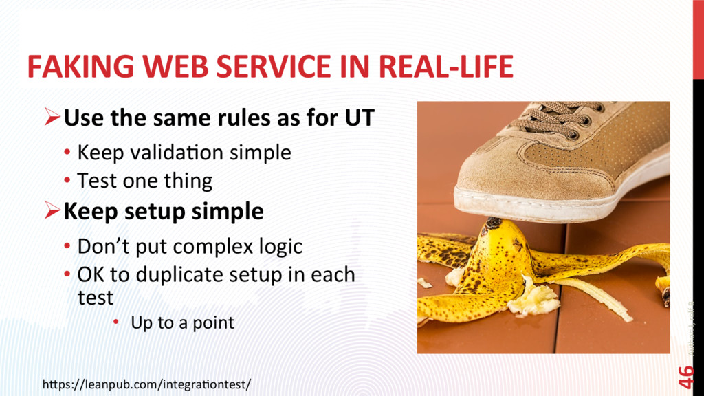 FAKING WEB SERVICE IN REAL-LIFE ØUse the same ...