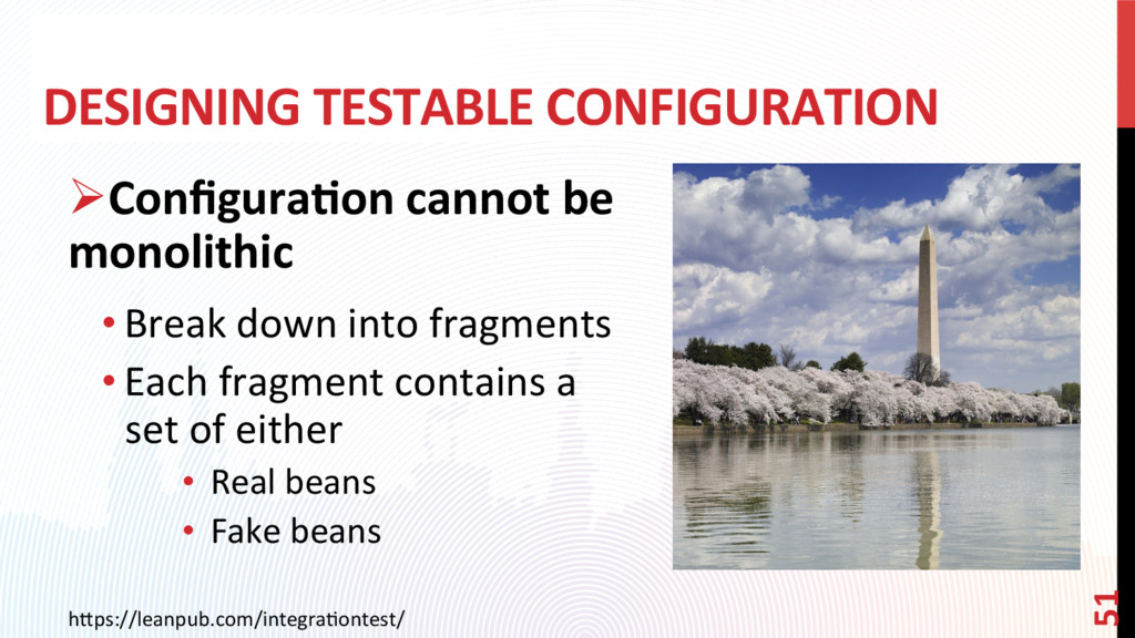 DESIGNING TESTABLE CONFIGURATION h0ps://leanpub...
