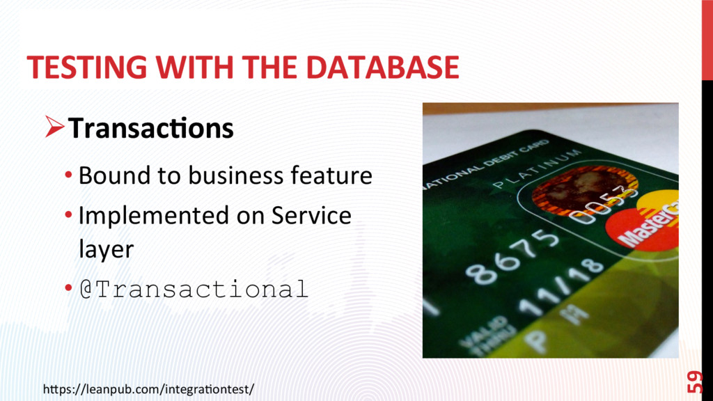 TESTING WITH THE DATABASE ØTransac?ons •Bound...