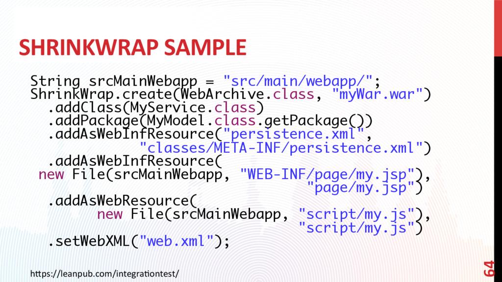 """SHRINKWRAP SAMPLE String srcMainWebapp = """"src/m..."""
