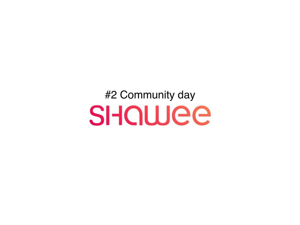 #2 Community day