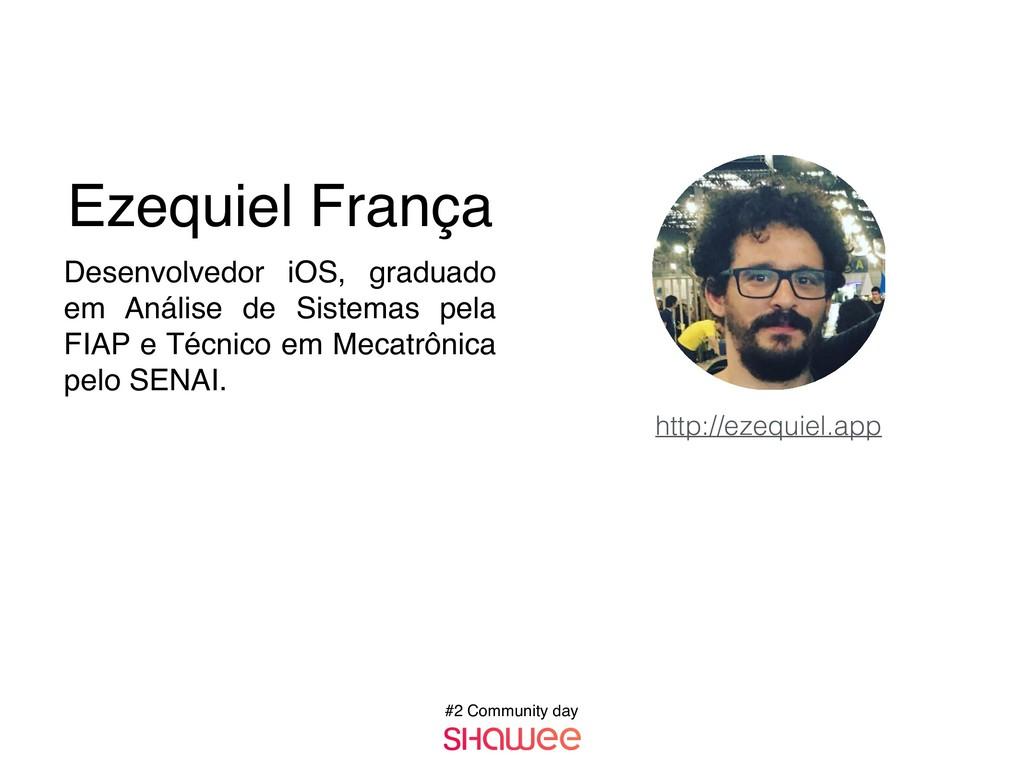 #2 Community day Ezequiel França Desenvolvedor ...