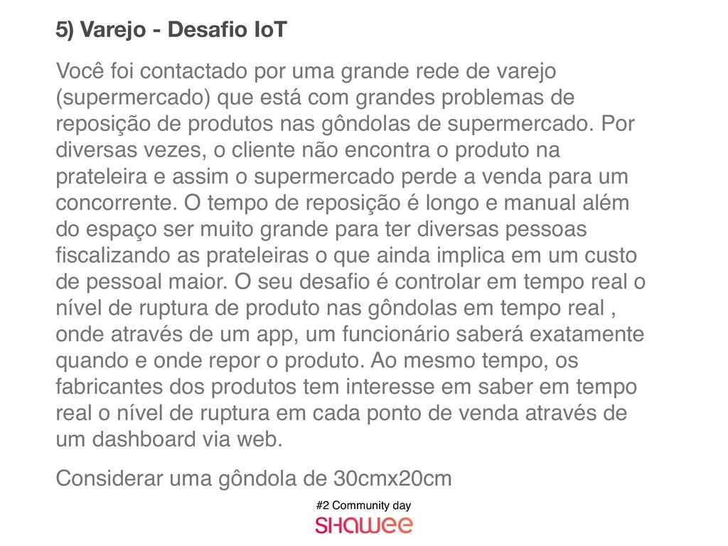 #2 Community day 5) Varejo - Desafio IoT Você fo...