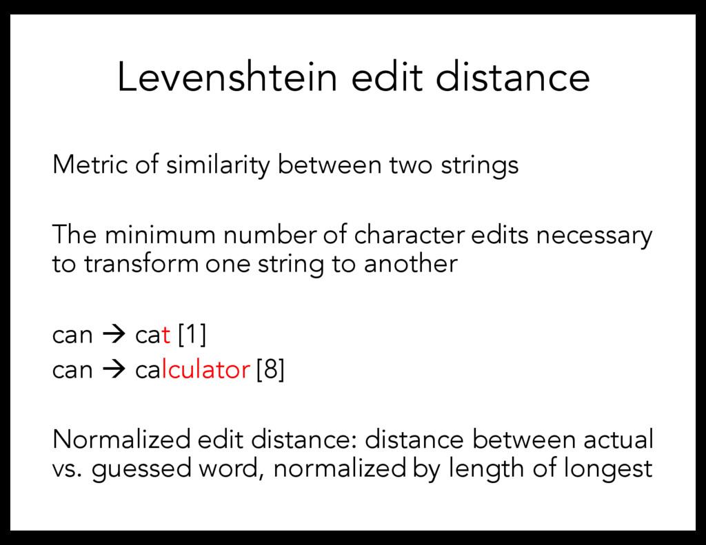 Levenshtein edit distance Metric of similarity ...