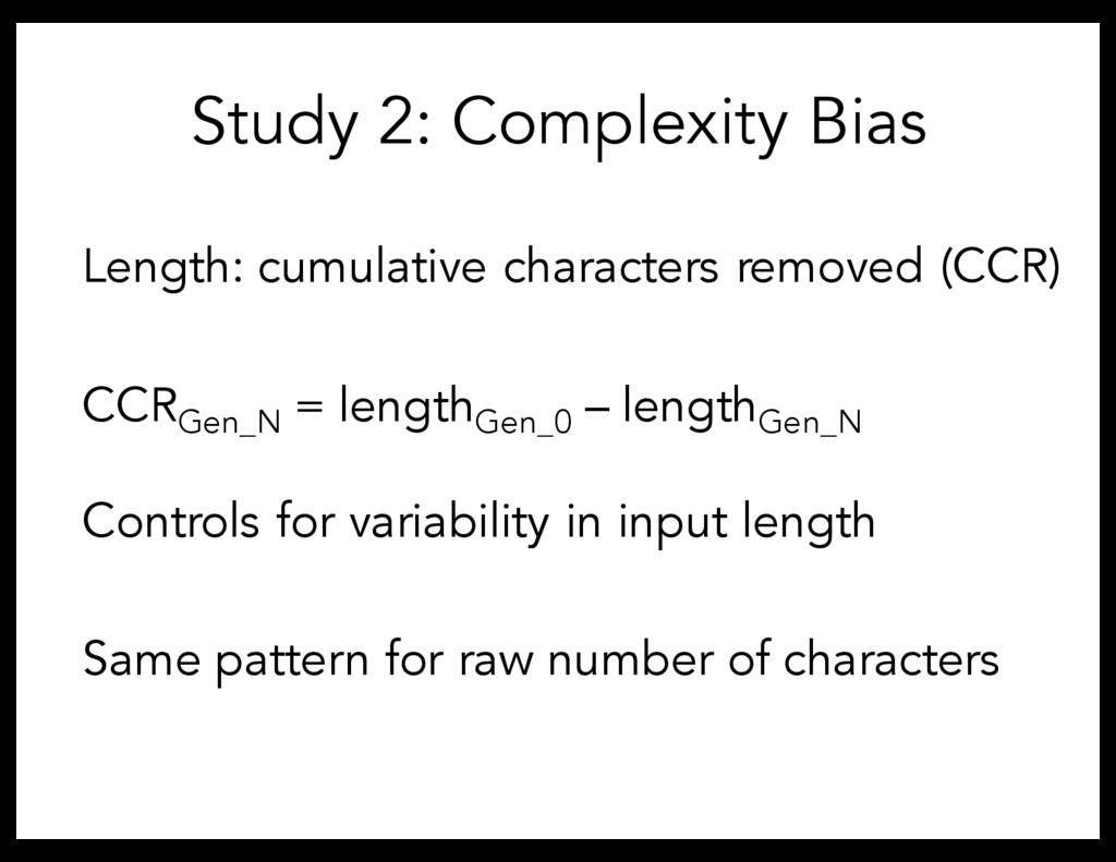 Study 2: Complexity Bias Length: cumulative cha...