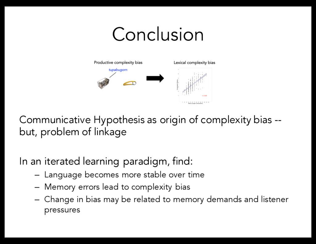 Conclusion Communicative Hypothesis as origin o...