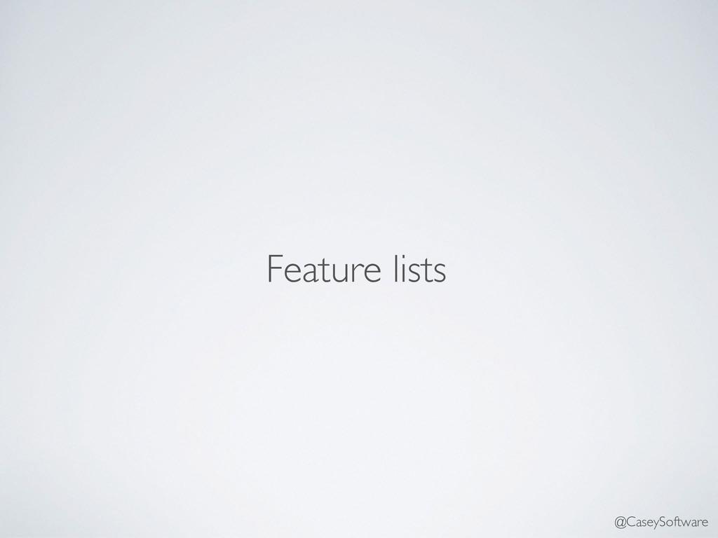 Feature lists @CaseySoftware