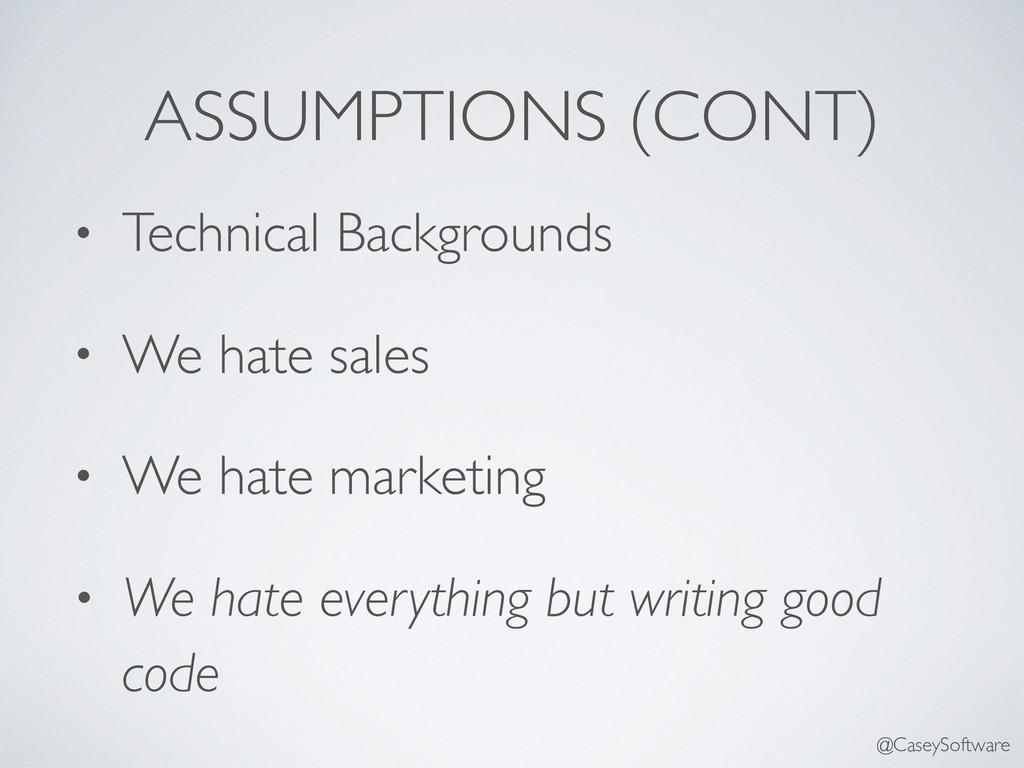 ASSUMPTIONS (CONT) • Technical Backgrounds • We...