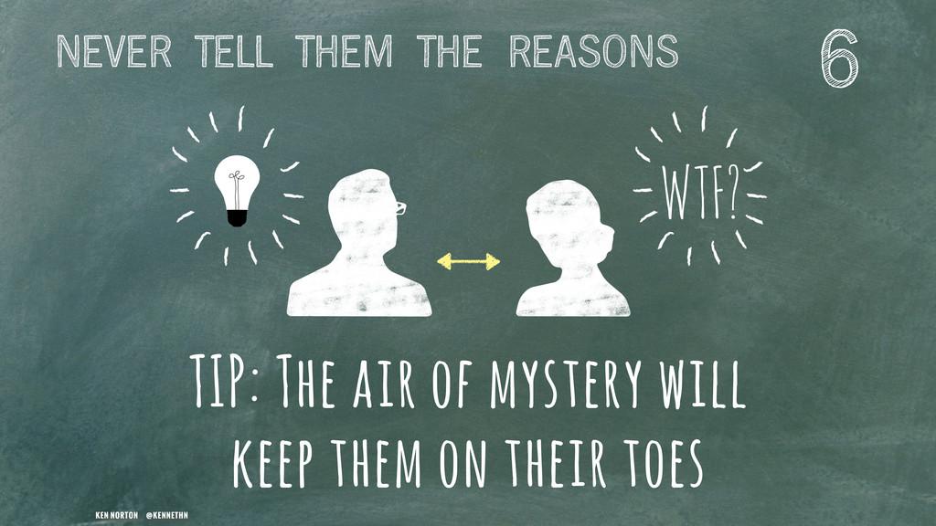 KEN NORTON @KENNETHN WTF? TIP: The air of myste...