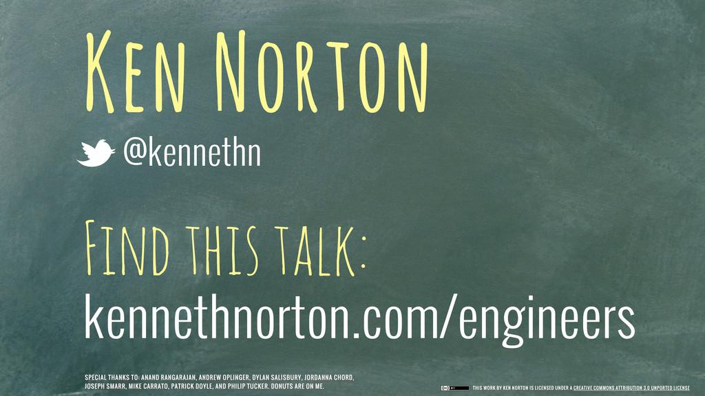 Ken Norton @kennethn Find this talk: kennethnor...