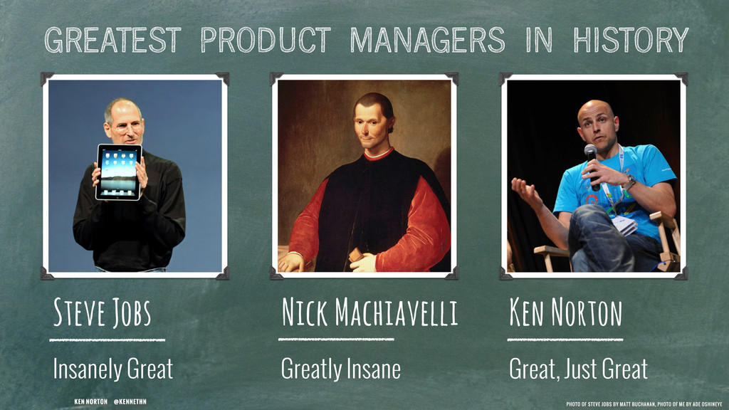 KEN NORTON @KENNETHN GREATEST PRODUCT MANAGERS ...