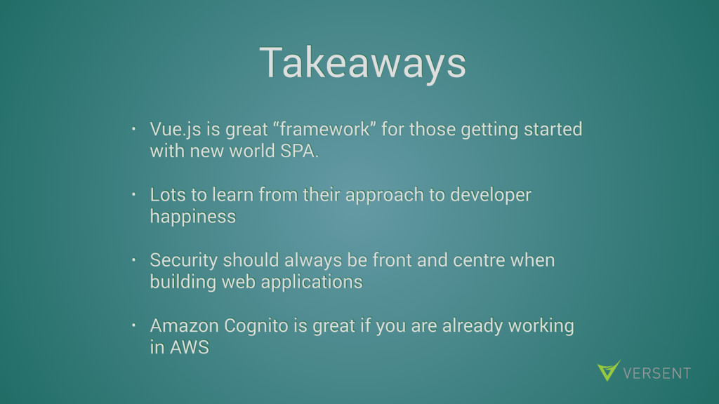 "Takeaways • Vue.js is great ""framework"" for tho..."