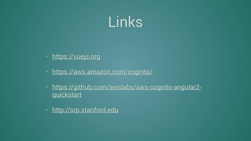 Links • https://vuejs.org • https://aws.amazon....