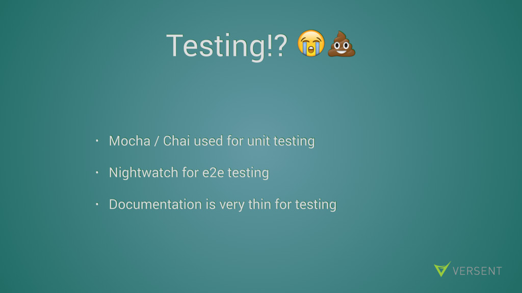 Testing!?  • Mocha / Chai used for unit testing...
