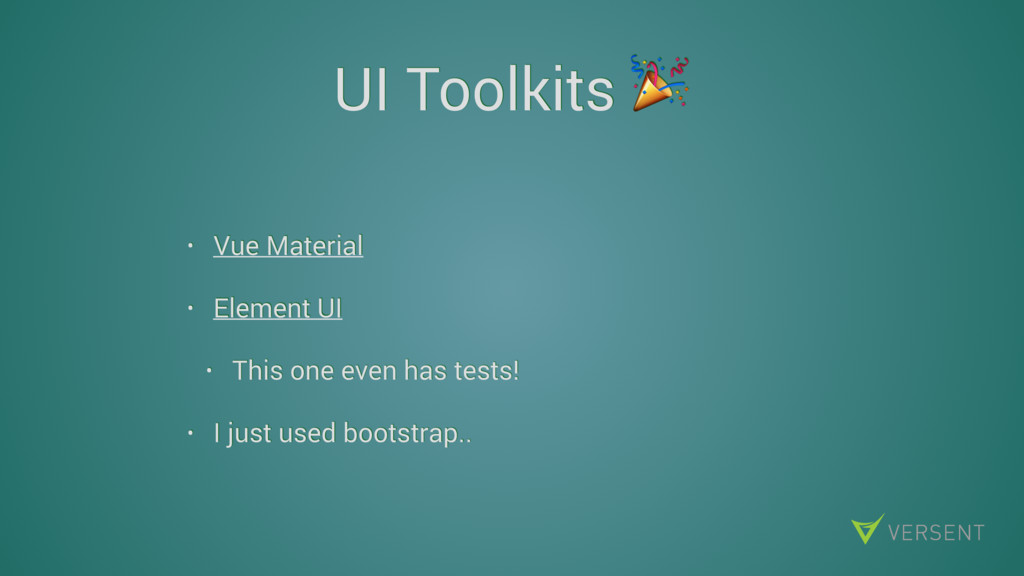 UI Toolkits  • Vue Material • Element UI • This...