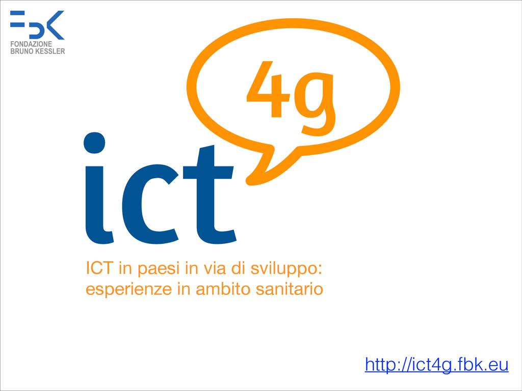 ict4g ICT in paesi in via di sviluppo: esperie...