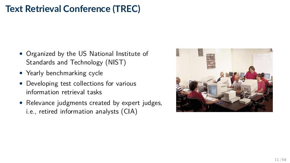 Text Retrieval Conference (TREC) • Organized by...