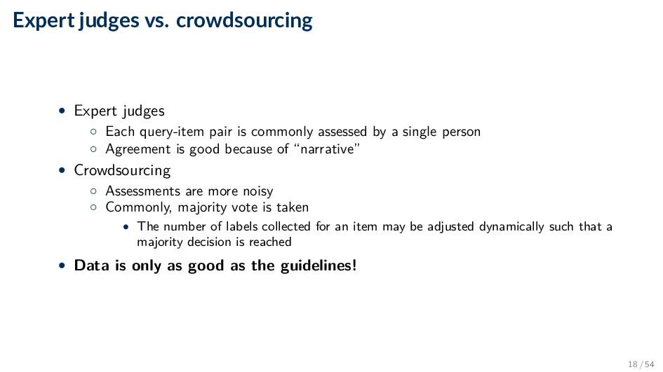 Expert judges vs. crowdsourcing • Expert judges...