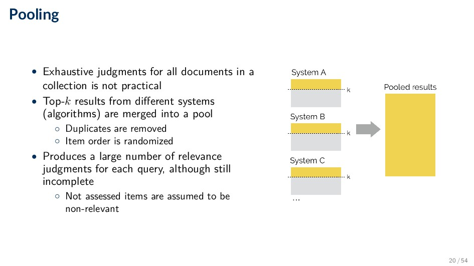 Pooling • Exhaustive judgments for all document...