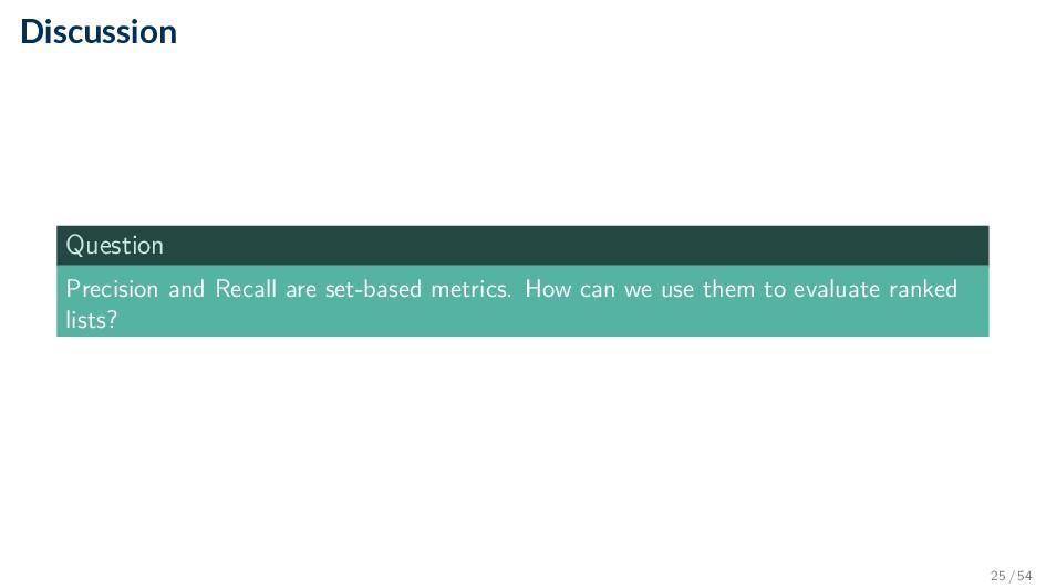 Discussion Question Precision and Recall are se...