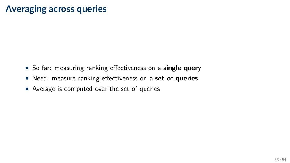 Averaging across queries • So far: measuring ra...