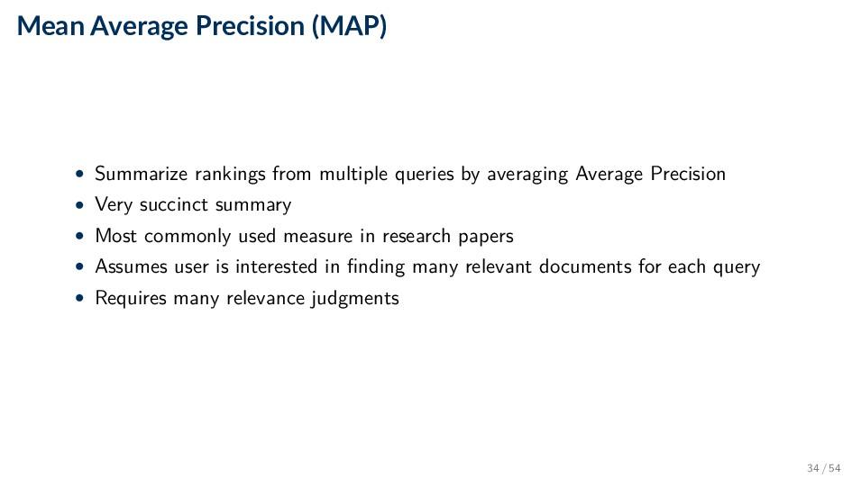 Mean Average Precision (MAP) • Summarize rankin...
