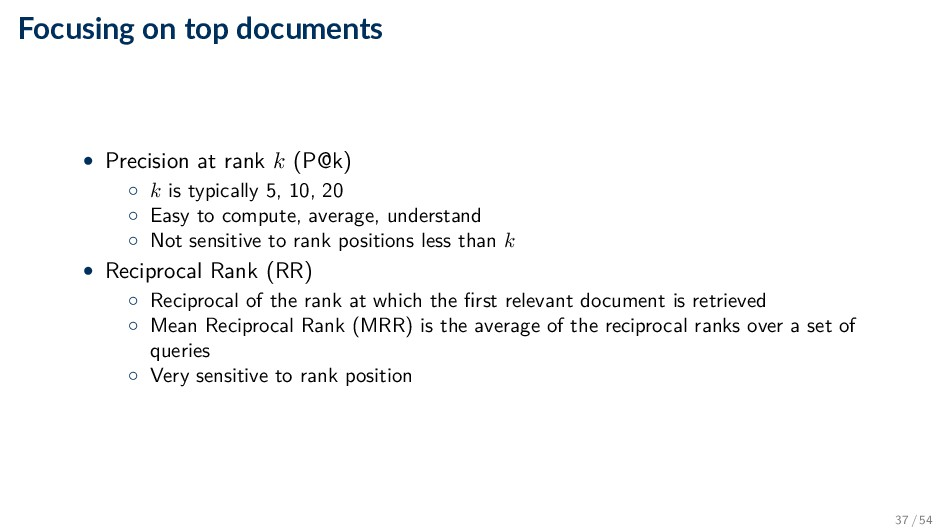 Focusing on top documents • Precision at rank k...