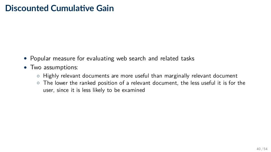 Discounted Cumula ve Gain • Popular measure for...