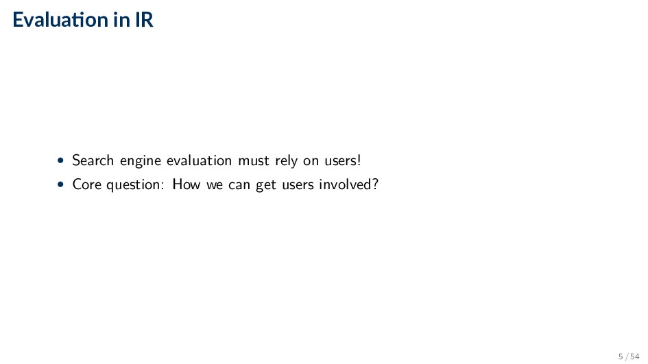 Evalua on in IR • Search engine evaluation must...