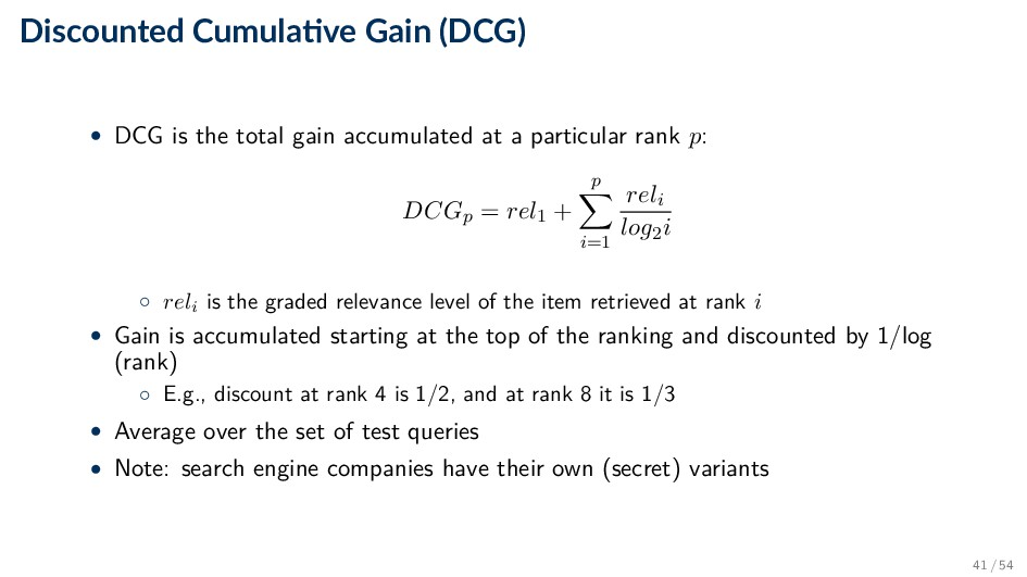 Discounted Cumula ve Gain (DCG) • DCG is the to...