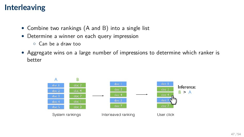 Interleaving • Combine two rankings (A and B) i...