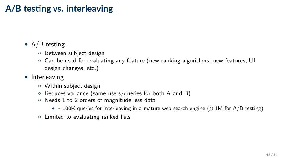 A/B tes ng vs. interleaving • A/B testing ◦ Bet...