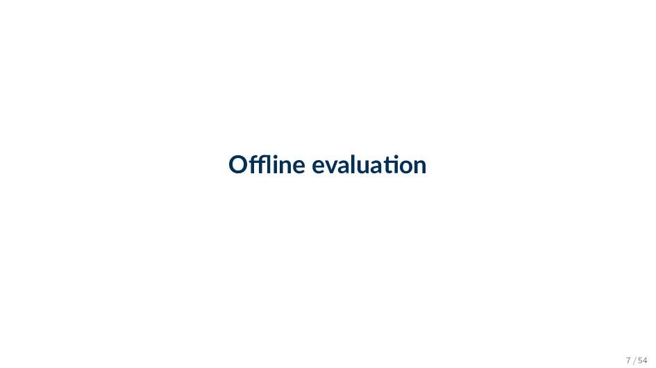 Offline evalua on 7 / 54
