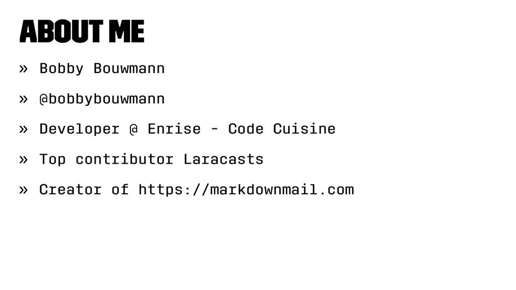 About me » Bobby Bouwmann » @bobbybouwmann » De...