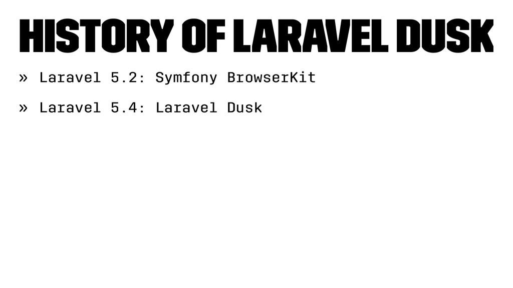 History of Laravel Dusk » Laravel 5.2: Symfony ...