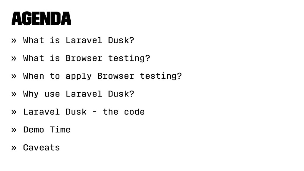 Agenda » What is Laravel Dusk? » What is Browse...