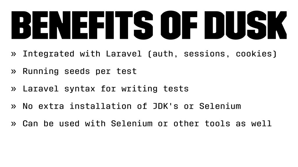 Benefits of Dusk » Integrated with Laravel (auth...