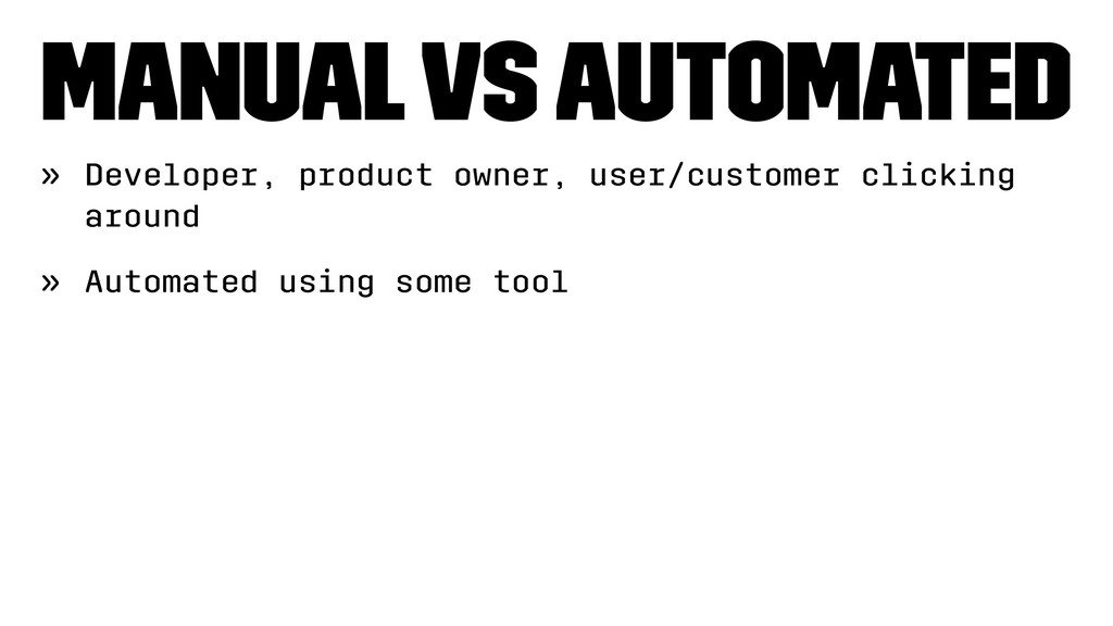 Manual vs Automated » Developer, product owner,...